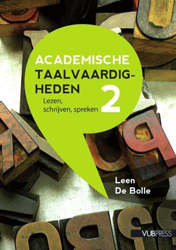 Academische taalvaardigheden -lezen, schrijven, spreken Bolle, Leen de