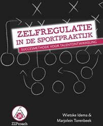 Zelfregulatie in de sportpraktijk -succesmethode voor talentontwi kkeling Idema, Wietske