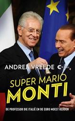 SUPER MARIO MONTI -DE PROFESSOR DIE ITALIE EN DE EURO MOET REDDEN VREEDE, ANDREA