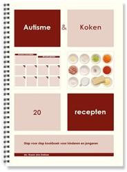 Autisme & Koken -20 recepten. Stap voor stap ko okboek voor kinderen en jonger Dekker, Karen den
