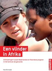 Een vlinder in Afrika -ontmoetingen tussen Nederlands e en Rwandese jongeren in het Bronswijk, Hans