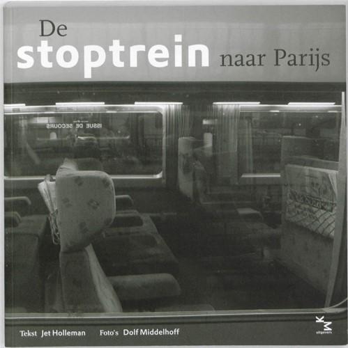 De stoptrein naar Parijs Holleman, J.
