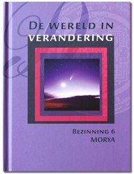 Morya Bezinning 6: De wereld in verander Morya