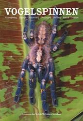 Vogelspinnen -NAAMGEVING, BIOLOGIE, HUISVEST ING, VERZORGING, VOEDING, KWEE Nederlof, Louwrens-Jan