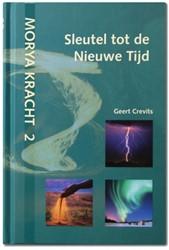 Morya Kracht 2: Sleutel tot de Nieuwe Ti Crevits, Geert