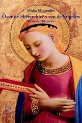 Over de Hierarchieen van de Engelen -De derde Hierarchie Mosmuller, Mieke