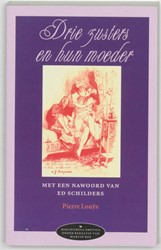 Drie zusters en hun moeder -met een nawoord van Ed Schilde rs Louys, P.