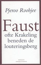 Faust ofte krakeling beneden de louterin -ofte krakeling beneden de lout eringsberg Roobjee, Pjeroo