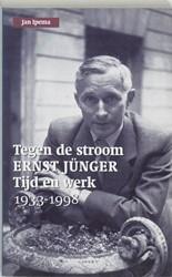 Tegen de stroom -Ernst junger tijd en werk 1933 -1998 Ipema, J.