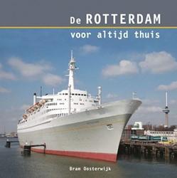 De Rotterdam voor altijd thuis Oosterwijk, B.