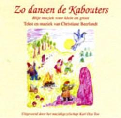 Zo dansen de kabouters -blije muziek voor klein en gro ot Beerlandt, Christiane