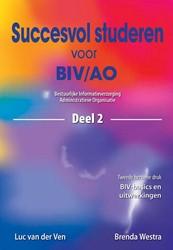 Succesvol studeren voor BIV/AO -bestuurlijke informatieverzorg ing / administratieve organisa Ven, L. van der