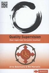QUALITY SUPERVISION -DOOR REGIE NAAR HET JUISTE RES ULTAAT BALEMANS, ARNO