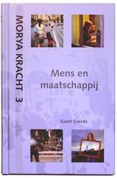 MORYA KRACHT 3: MENS EN MAATSCHAPPIJ CREVITS, GEERT