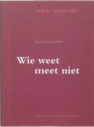 Wie weet, meet niet -Vermeerlezing 2004 Noordervliet, Nelleke