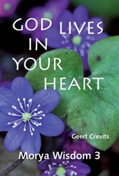 Morya Wisdom 3: God lives in your heart Crevits, Geert