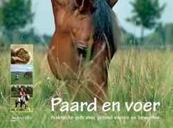 Paard en voer -praktische gids voorgezond voe ren en beweiden Ellis, Albert