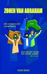 Zonen van Abraham -die samen God aanbidden, een z egen voor de ganse aarde Jes. Hess, Tom