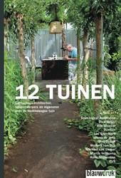 Twaalf tuinen en hun ontwerpers -landschapsarchitecten, tuinont werpers en eigenaren over hede Bakker, Martine
