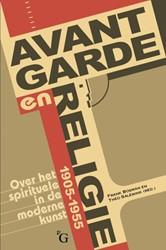 Avant-garde en religie. Over het spiritu -over het spirituele in de mode rne kunst, 1905-1955 ENKLAAR, J.
