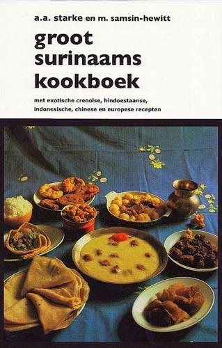 Groot Surinaams Kookboek -met exotische Creoolse, Hindoe staanse, Indonesische, Chinese Samenstellers, De