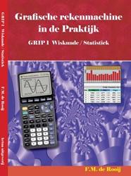 GRIP 1 -grafische rekenmachine in de p raktijk Rooy, F.M. de