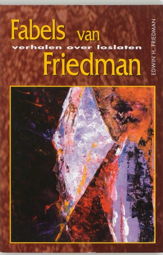 Fabels van Friedman -verhalen over loslaten Friedman, E.H.