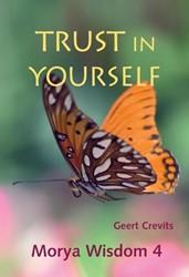 Morya Wisdom 4: Trust in yourself Crevits, Geert