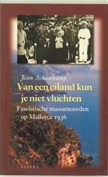 Van een eiland kun je niet vluchten -gesprekken met overlevenden va n de massamoorden op Mallorca Schalekamp, Jean A.