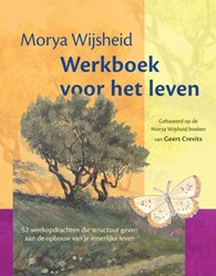 Morya wijsheid werkboek voor het leven -gebaseerd op teksten van Geert Crevits Wijsheid, Morya