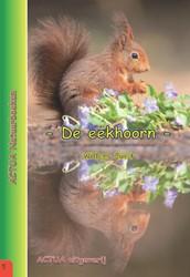 ACTUA Natuurboeken De eekhoorn -ACTUA natuurboeken Quist, Willem
