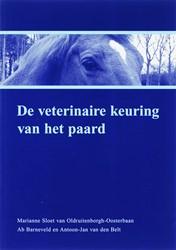 De veterinaire keuring van het paard Sloet van Oldruitenborgh-Ooste, M.