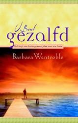 U bent gezalfd -God heeft een buitengewoon pla n voor uw leven Wentroble, Barbara