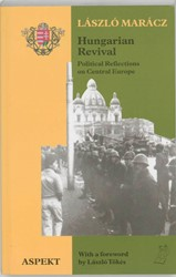 Hungarian revival -political reflections on Centr al Europe Maracz, L.