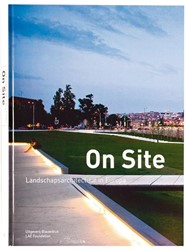 On site -landschapsarchitectuur in Euro pa Landscape Architecture Europe