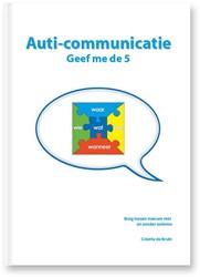 Auti-communicatie Geef me de 5 -Brug tussen mensen met en zond er autisme Bruin, Colette de