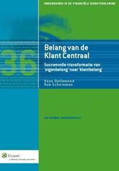 Belang van de Klant Centraal -succesvolle transformatie van 'eigenbelang' naar & Dullemond, Kees