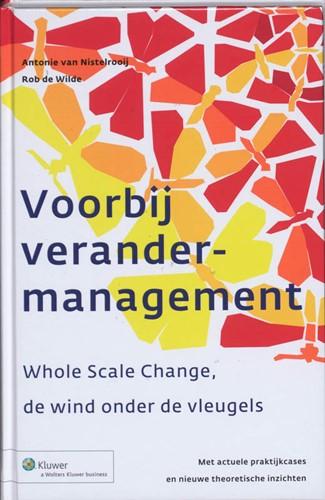 Voorbij Verandermanagement -Whole Scal Change, de wind ond er de vleugels Nistelrooij, A. van