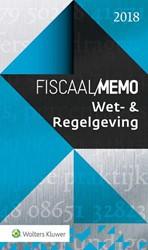 Fiscaal Memo Wet- & Regelgeving 2018