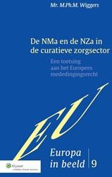 EUROPA IN BEELD DE NMA EN DE NZA IN DE C -EEN TOETSING AAN HET EUROPEES MEDEDINGINGSRECHT WIGGERS, M.PH.M.