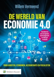 De wereld van economie 4.0 -voor juristen, economen, accou ntants en fiscalisten - basisk Vermeend, Willem