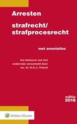 Arresten strafrecht en strafprocesrecht -met annotaties