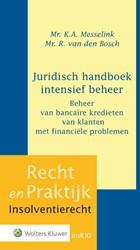 Juridisch handboek intensief beheer -Beheer van bancaire kredieten van klanten met financiele pr Messelink, K.A.