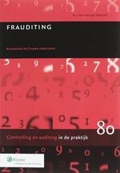 Auditing in de praktijk Frauditing -routeboek bij fraude onderzoek Hartigh, N.J. den