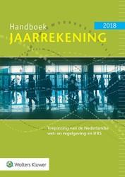Handboek Jaarrekening 2018 -Toepassing van de Nederlandse wet- en regelgeving en IFRS