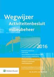 Activiteitenbesluit milieubeheer Broek, J.H.G. van den