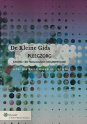 De Kleine Gids Pleegzorg -juridisch en pedagogishc (ver) antwoord Bastiaensen, Petra