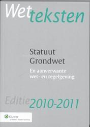 WETTEKSTEN STATUUT/GRONDWET -EN AANVERWANTE WET- EN REGELGE VING KLUWER BV