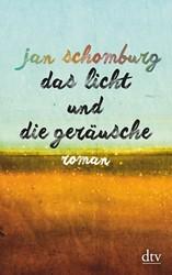 Das Licht und die Gerausche Schomburg, Jan