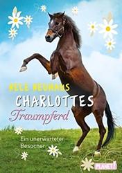 Charlottes Traumpferd 03: Ein unerwartet -Ein unerwarteter Besucher Neuhaus, Nele